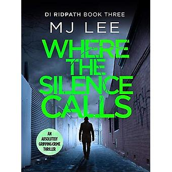 Where the Silence Calls by M J Lee - 9781788635844 Book