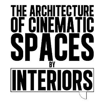 The Architecture of Cinematic Spaces - By Interiors by Armen Karaoghla