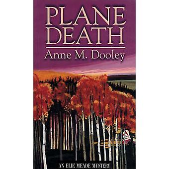 Plane Death - An Elie Meade Mystery by Anne Mary Dooley - 978189630014