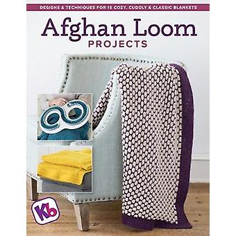 Afghan Loom Projects - Designs and Techniques for 15 Cozy - Cuddly and