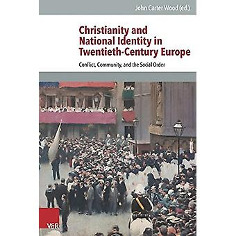 Christianity and National Identity in Twentieth-Century Europe - Confl