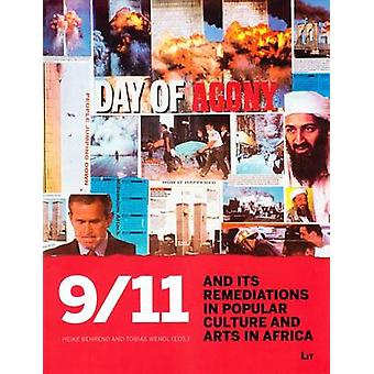 9/11 and its Remediations in Popular Culture and Arts in Africa by He