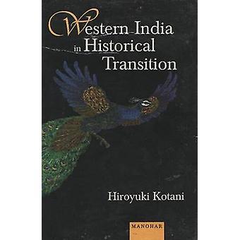 Western India in Historical Transition - Seventeenth to Early Twentiet