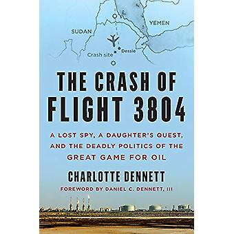 The Crash of Flight 3804 - A Lost Spy - a Daughter's Quest - and the D