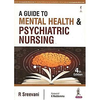 A Guide to Mental Health and Psychiatric Nursing (4th Revised edition