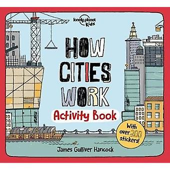 How Cities Work Activity Book by James Gulliver Hancock