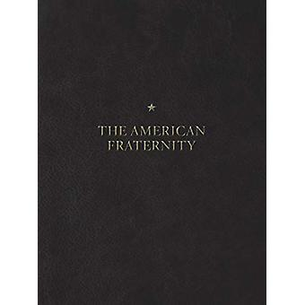 The American Fraternity - An Illustrated Ritual Manual by Andrew Moise