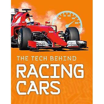 The Tech Behind Racing Cars by Steve Goldsworthy - 9781474788250 Book