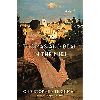 Thomas and Beal in the MIDI - A Novel by Christopher Tilghman - 978125