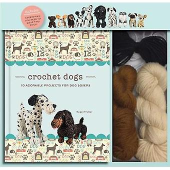 Crochet Dogs - 10 Adorable Projects for Dog Lovers by Megan Kreiner -