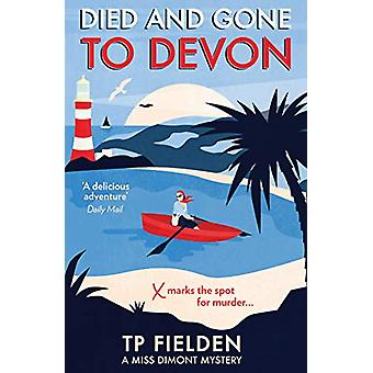 Died and Gone to Devon (A Miss Dimont Mystery - Book 4) by TP Fielden