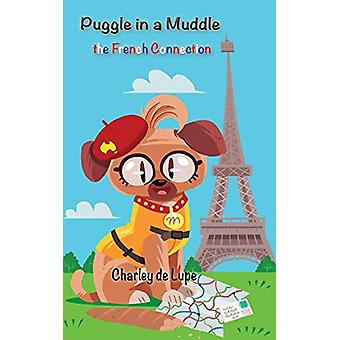 Puggle in a Muddle - The French Connection by Charley de Luna - 978192