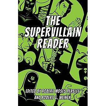 The Supervillain Reader by Edited by Robert Moses Peaslee & Edited by Robert G Weiner