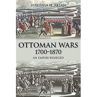 Osmanische Kriege 1700-1870: Ein belagertes Imperium (Moderne Kriege in der Perspektive)