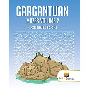Gargantuan Mazes Volume 2 - Maze Series Books by Activity Crusades - 9