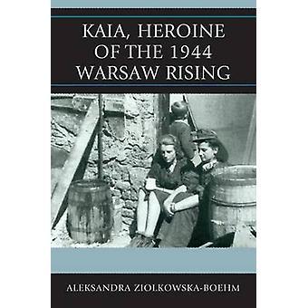 カイア - アレクサンドラ・ジオルコフスカ=ボーの1944年ワルシャワ蜂起のヒロイン