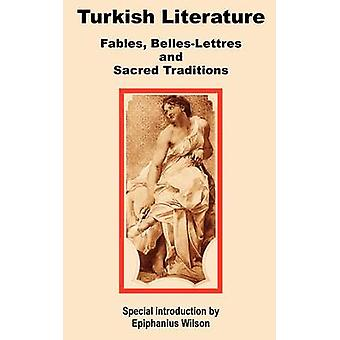 Turkish Literature - Fables - Belles-Lettres and Sacred Traditions by