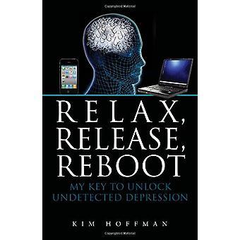 Relax - Release - Reboot by Professor Kim Hoffman - 9781456853785 Book