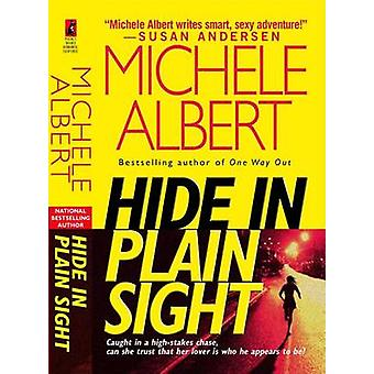 Hide in Plain Sight by Michele Albert - 9781476779393 Book
