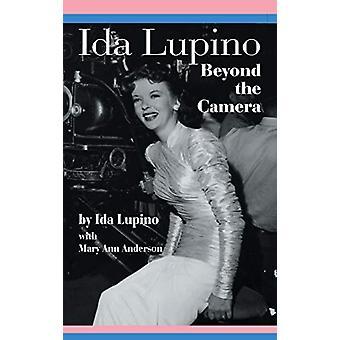 Ida Lupino - Beyond the Camera by Ida Lupino - 9781629330594 Book