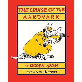 The Cruise of the Aardvark by Ogden Nash
