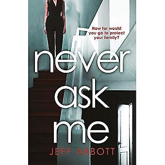 Never Ask Me: Den hjärtstoppande thrillern med en twist du vann't se komma