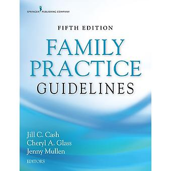 Family Practice Guidelines by Edited by Jill C Cash & Edited by Cheryl A Glass & Edited by Jenny Mullen