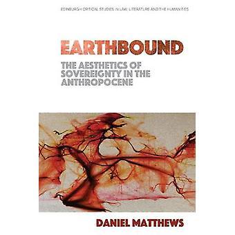 Earthbound: la estética de la soberanía en el Antropoceno