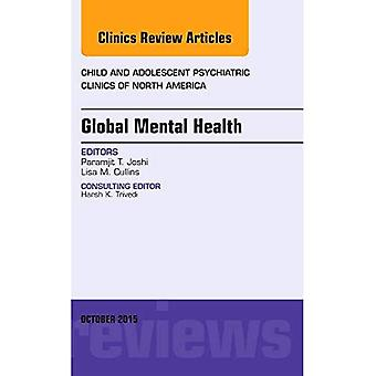 Global Mental Health, an Issue of Child and Adolescent Psychiatric Clinics of North America (The Clinics: Internal Medicine)