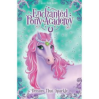 Dreams That Sparkle 4 Enchanted Pony Academy