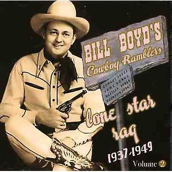 Boyd, Bill Cowboy Vandrelaug - Boyd, Bill Cowboy Vandrelaug: Vol. 2-Lone Star Rag: 1937-49 [CD] USA importerer