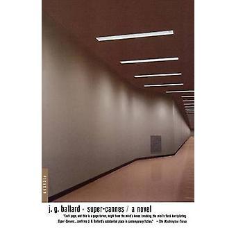 Super-Cannes da J. G. Ballard - 9780312306090 libro