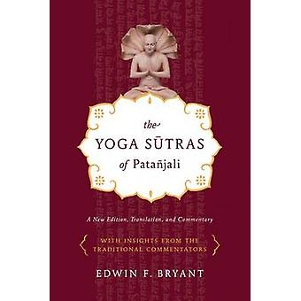 The Yoga Sutras of Patanjali by Edwin F. Bryant - 9780865477360 Book
