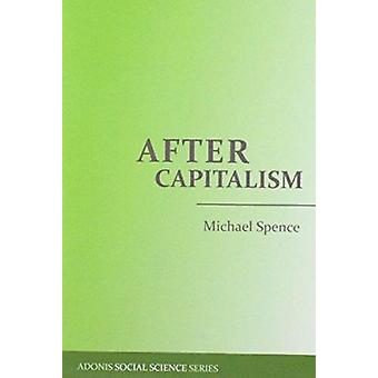 After Capitalism by Michael Spence - 9780932776457 Book