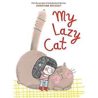 My Lazy Cat by Christine Roussey - 9781419726026 Book