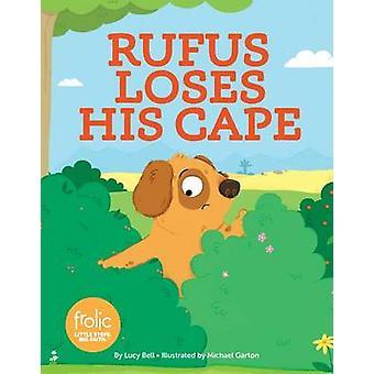 Rufus verliest zijn Cape door Lucy J Bell - Michael Garton - 9781506417882