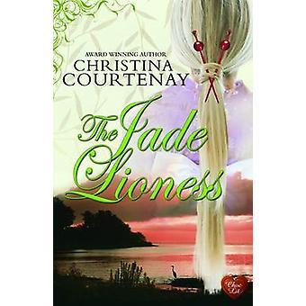 The Jade Lioness by Christina Courtenay - 9781781892374 Book