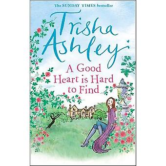 Een goed hart is Hard to Find door Trisha Ashley - 9781784160876 boek