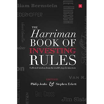 The Harriman Book of Investing Rules - Collected Wisdom from the World