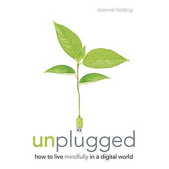 Unplugged - den afgørende Digital Detox Plan af Orianna Fielding-banker
