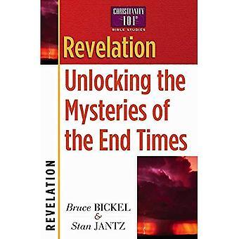 Openbaring: Ontgrendelen de geheimen van het einde tijden (christendom 101 Bijbelstudies)