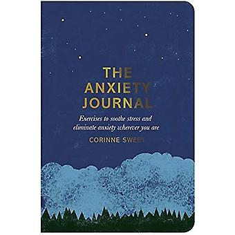 Journalen ångest: Övningar för att lindra Stress och eliminera ångest oavsett var du är