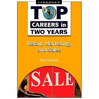 Top karriärer i två år: detaljhandel, marknadsföring och försäljning (Top karriärer inom två år)