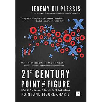 21st Century Point and Figure:New and Advanced Techniques for Using Point and Figure Charts