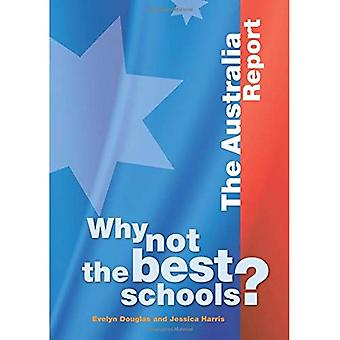 Why Not the Best Schools? the Australia Report