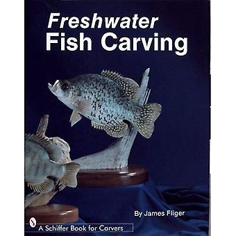 Süßwasserfische schnitzen (Schiffer Book für Carver)