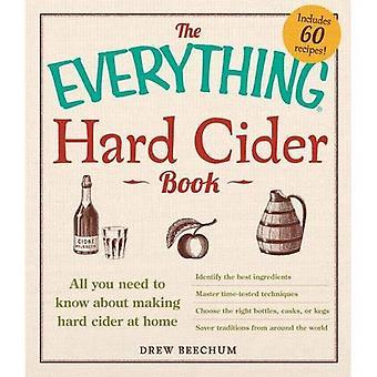 El todo libro de sidra duro: Todo lo que necesitas saber acerca de hacer sidra en casa