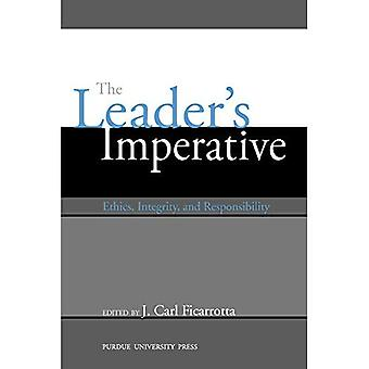 The Leaders Imperative : Ethics, Integrity and Responsibility