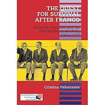 Das Streben nach Überleben nach Franco: Moderate Franquismus und die langsame Reise an die Urnen, 1964-1977