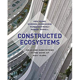 Constructed Ecosytems: Ideas and Subsystems in the Work of Ken Yeang